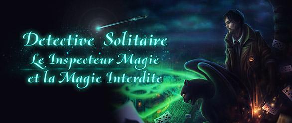 Detective Solitaire L'inspecteur Magie et la Magie Interdite