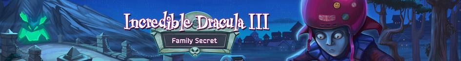 Incredible Dracula 3 Family Secret