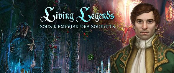 Living Legends: Sous l'Emprise des Souhaits
