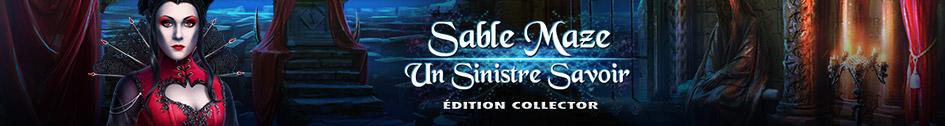 Sable Maze: Un Sinistre Savoir Edition Collector