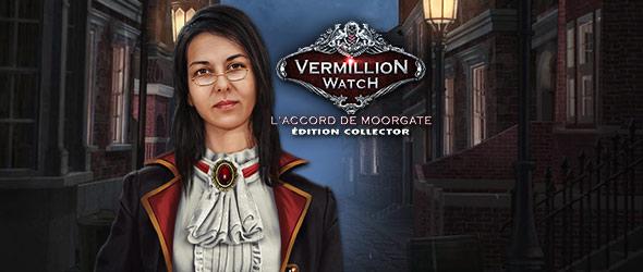 Vermillion Watch: L'Accord de Moorgate Édition Collector