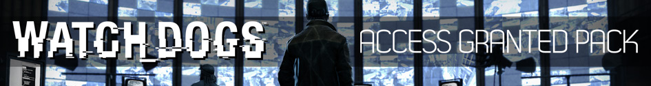 Watch_Dogs™ Access Granted Pack (DLC 2)