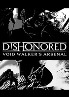 Dishonored: Void Walkers Arsenal (DLC 3)
