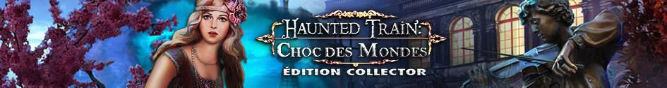 Haunted Train: Choc des Mondes Édition Collector