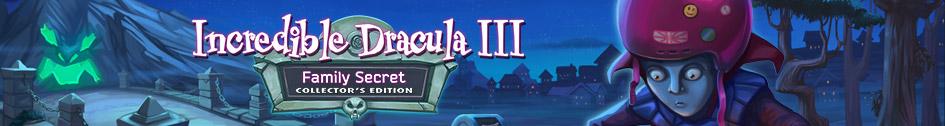 Incredible Dracula III Family Secrets Edition Collector