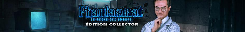 Phantasmat: Le Règne des Ombres Édition Collector