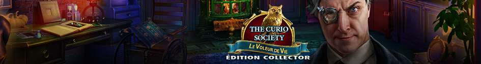 The Curio Society: Le Voleur de Vie Édition Collector