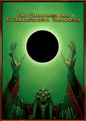 Die Chroniken des schwarzen Mondes
