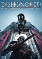 Scarica Dishonored: Dunwall City Trials (DLC)